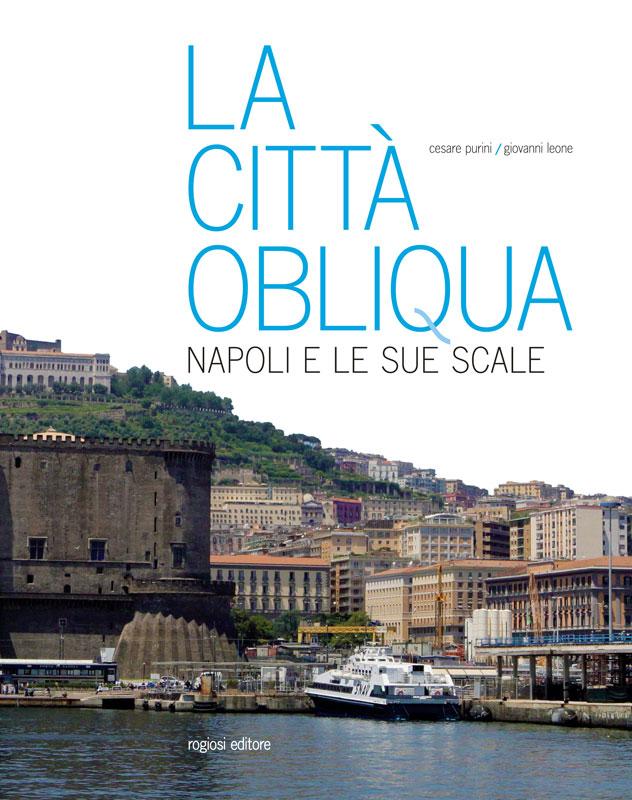 La citta' obliqua: Napoli e le sue scale