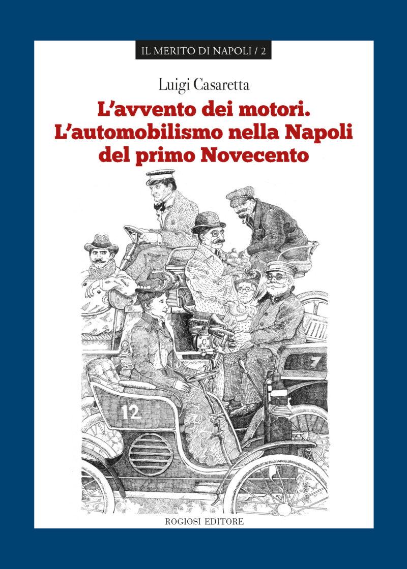L'avvento dei motori. L'automobilismo nella Napoli del primo Novecento