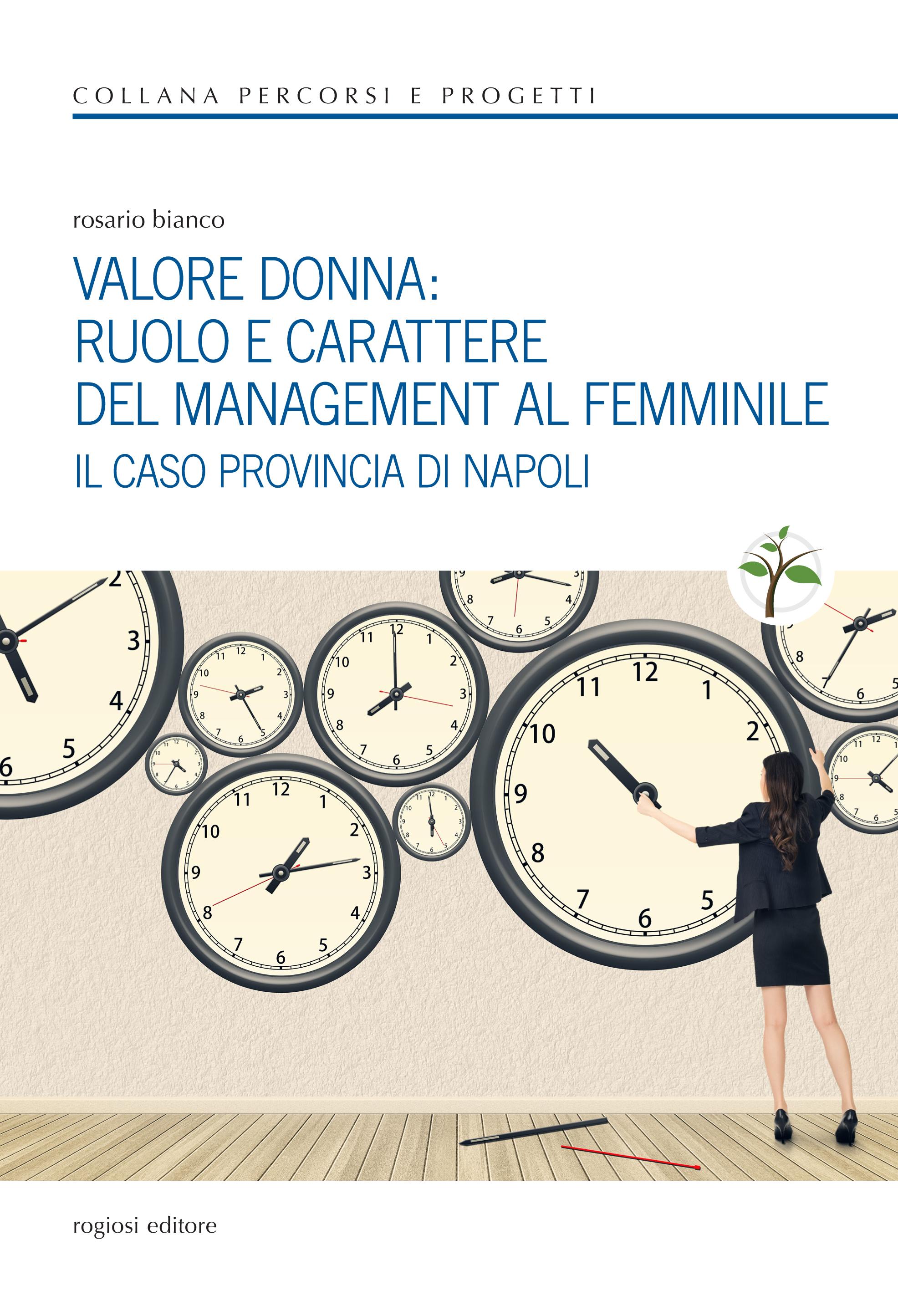 VALORE DONNA: RUOLO E CARATTERE DEL MANAGEMENT AL FEMMINILE - IL CASO PROVINCIA DI NAPOLI
