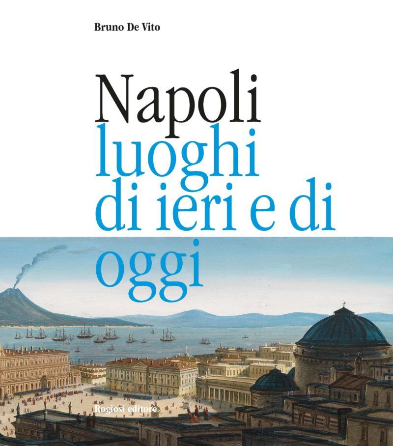 Napoli luoghi di ieri e di oggi