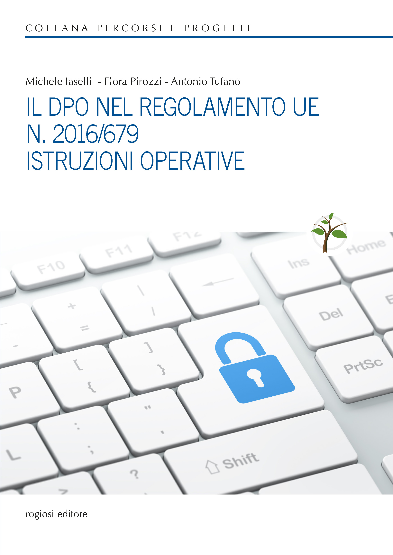 Il DPO nel Regolamento UE n. 2016/679 Istruzioni operative