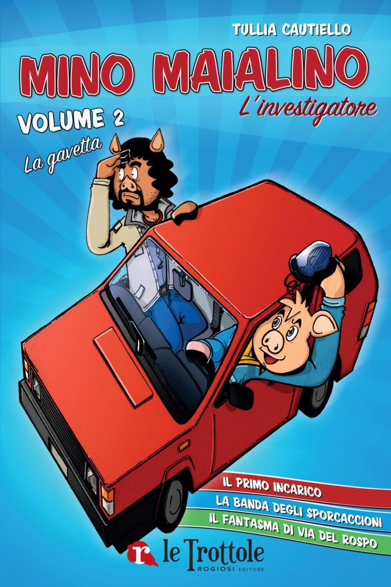 Mino Maialino L'investigatore - vol. 2 La gavetta