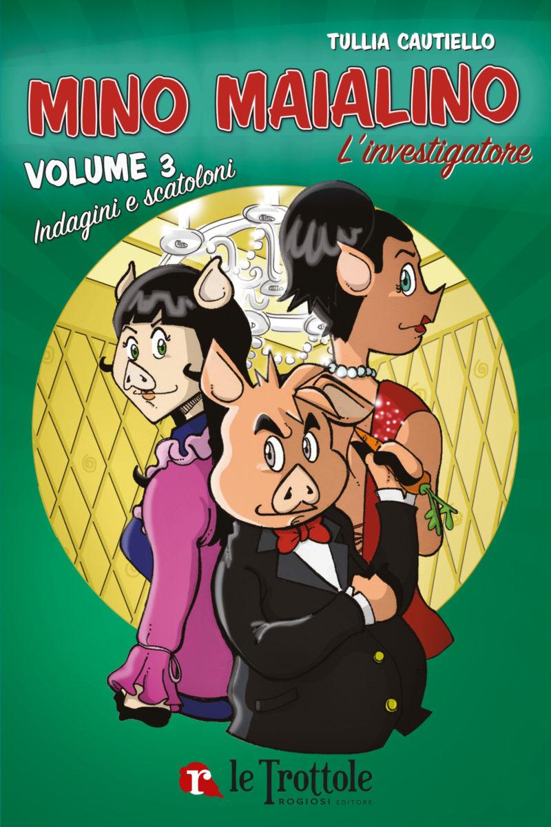 Mino Maialino L'Investigatore - vol 3 Indagini e scatoloni