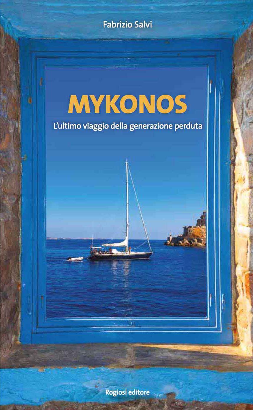 MYKONOS L'ultimo viaggio della generazione perduta