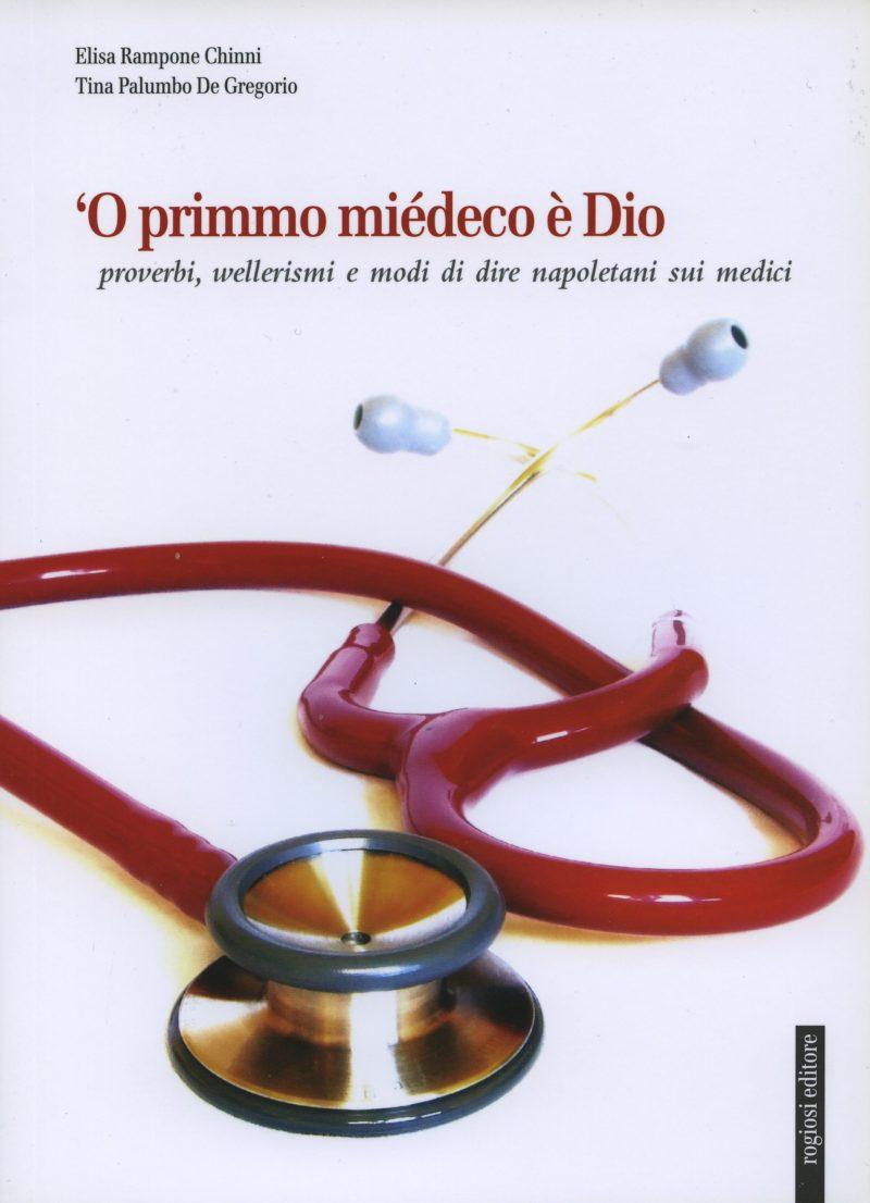 O Primmo miedico e Dio. Proverbi, wellerismi e modi di dire napoletani sui medici