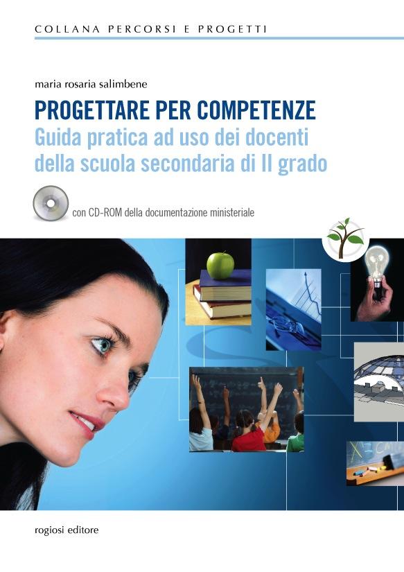 Progettare per competenze. Guida pratica ad uso dei docenti della scuola secondaria di II grado