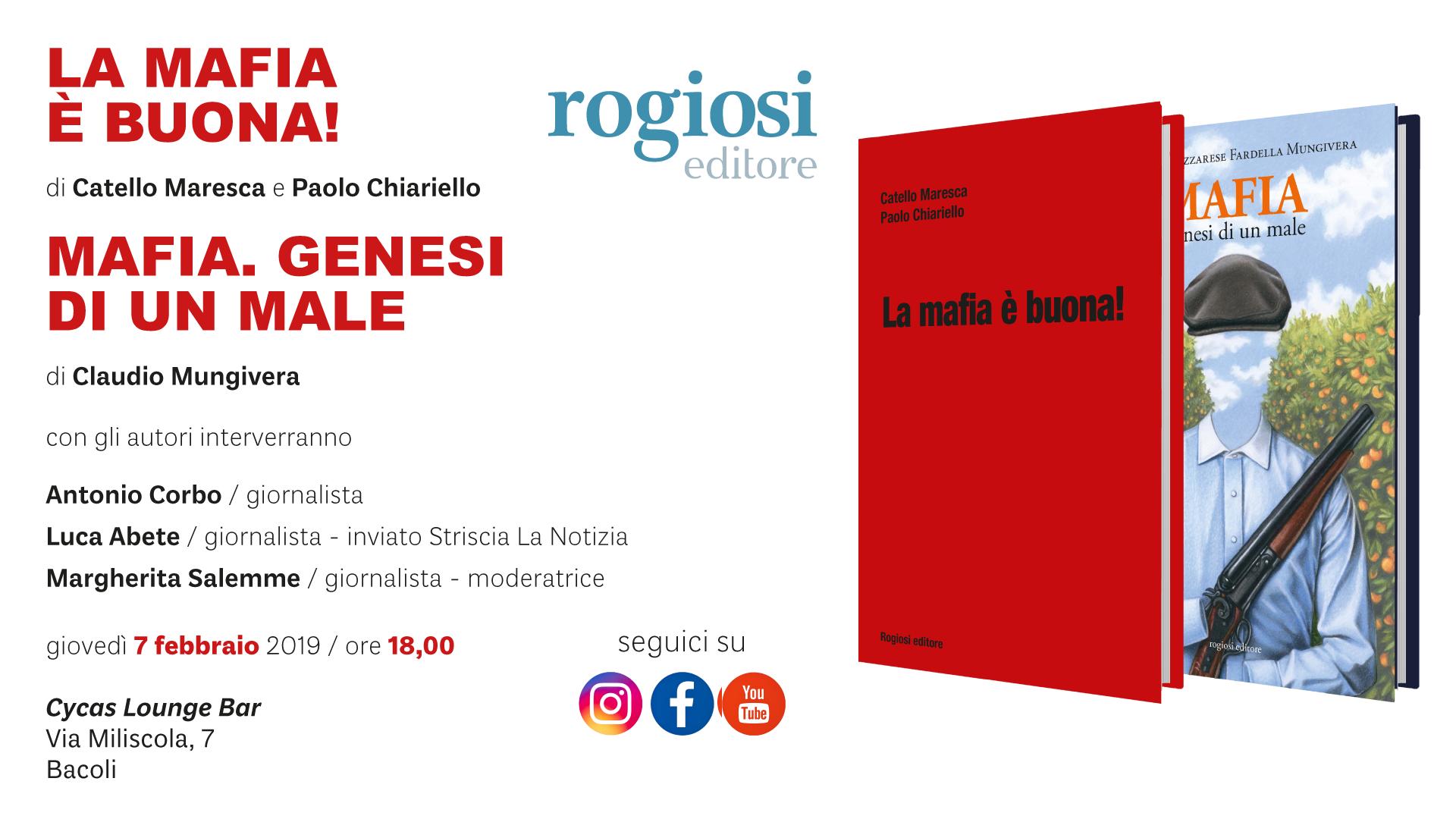 La Mafia è Buona & Mafia: Genesi di un Male – Presentazione Libri