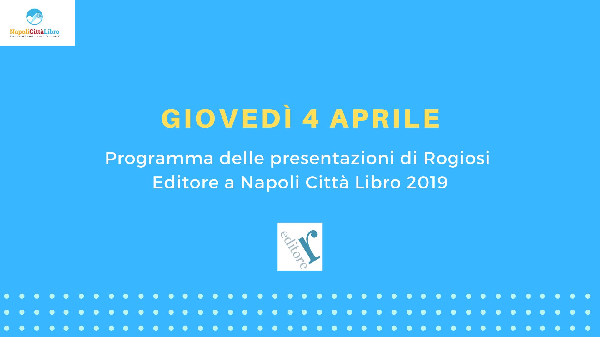 Giovedì 4 Aprile: le nostre presentazioni a NapoliCittàLibro
