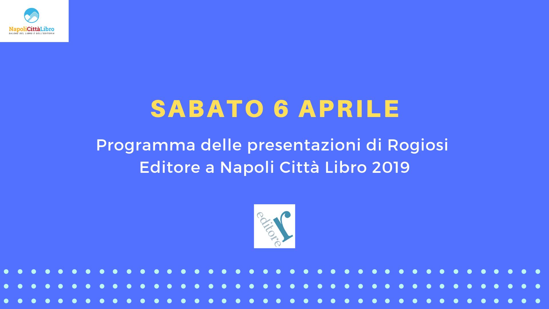 Sabato 6 Aprile: le nostre presentazioni a NapoliCittàLibro